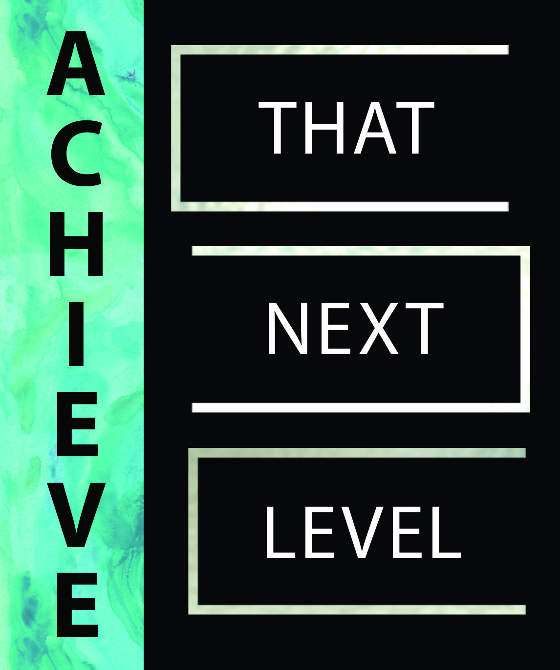 Achieve That Next Level